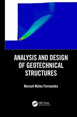 Analysis and Design of Geotechnical Structures by Fernandes, Manuel Matos Book