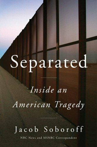 Separated: Inside an American Tragedy by Jacob Soboroff: New