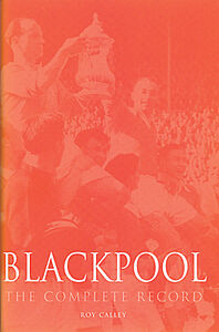 Blackpool-FC-The-Complete-Record-Seasiders-Tangerines-Statistics-and-History