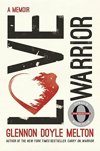 Love Warrior (oprahs Book Club): A Memoir