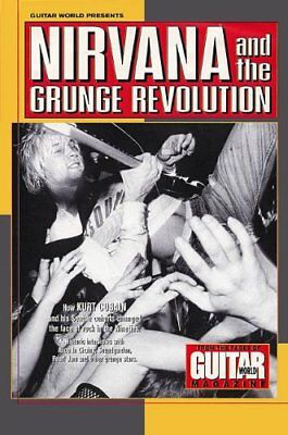 Grunge Revolution - Guitar World Presents Nirvana and the Grunge Revolution