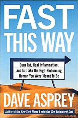 Fast This Way : Burn Fat, Heal Inflammation, and Eat Like the High-Performing...