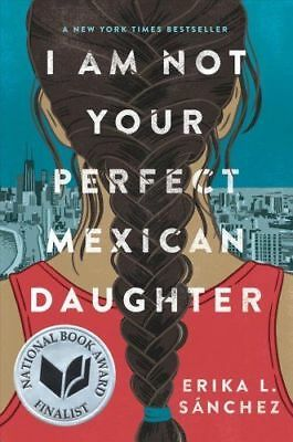 I Am Not Your Perfect Mexican Daughter by Erika L. Sánchez (9781524700485)