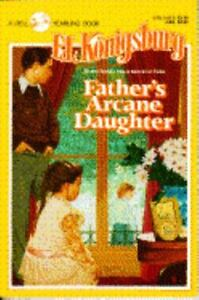 fathers arcane daugher by e.l. konigsburg essay ''father's arcane daugher'' by el konigsburg a) the story is set in a small town outside of pittsburgh named sewickley, pennsylvania the family being dealt with throughout the story is well known in their town and are quite wealthy.