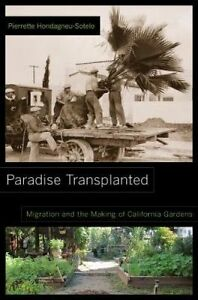 Paradise Transplanted – Migration and the Making of California Gardens, Pi