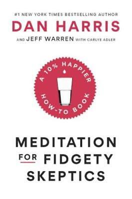 Meditation For Fidgety Skeptics  A 10  Happier How To Book By Dan Harris  Used