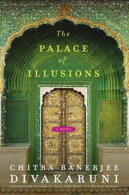 The Palace of Illusions: A Novel by Chitra Banerjee Divakaruni (The Palace Of Illusions By Chitra Banerjee Divakaruni)