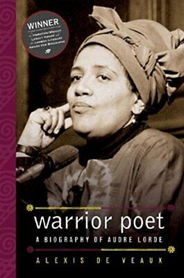 NEW - Warrior Poet: A Biography of Audre Lorde by De Veaux,