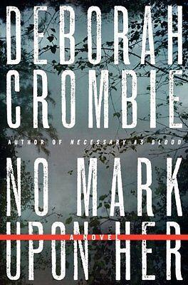 No Mark Upon Her  Duncan Kincaid Gemma James Novels  By Deborah Crombie