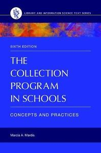 The Collection Program In Schools Concepts And Practices By Marcia A. Mardis, - $30.00
