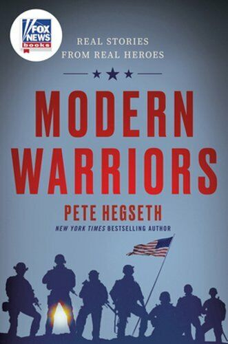 Modern Warriors: Real Stories from Real Heroes by Pete Hegseth: New