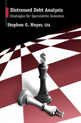 Distressed Debt Analysis: Strategies for Speculative Investors by Stephen
