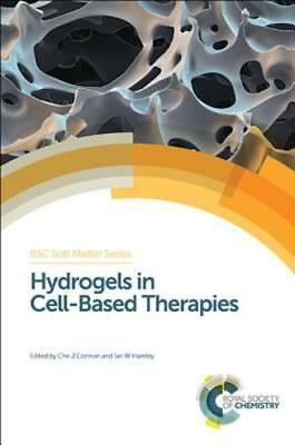 Hydrogels In Cell Based Therapies By Che J  Connon  New