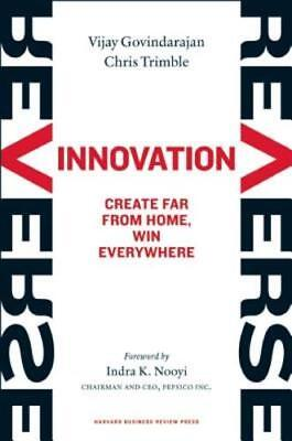 Reverse Innovation: Create Far from Home, Win Everywhere by Govindarajan: New