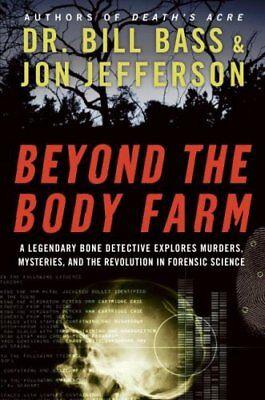 Beyond the Body Farm: A Legendary Bone Detective (Body Farm)