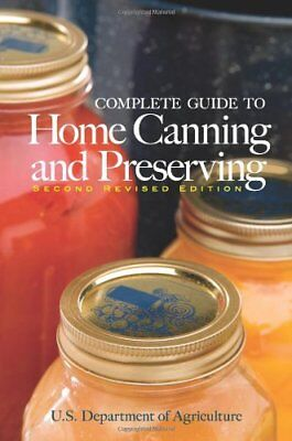 Complete Guide to Home Canning and Preserving (Home Canning Guide)