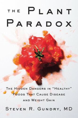 """The Plant Paradox: The Hidden Dangers in """"Healthy"""" [P-D-F]"""