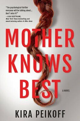 Mother Knows Best: A Novel of Suspense by Kira Peikoff: (Best Suspense Thrillers Of 2019)