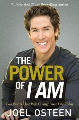 The Power Of I Am  Two Words That Will Change Your Life Today By Joel Osteen