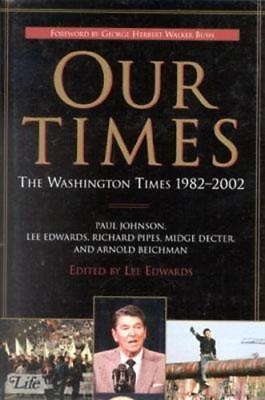 Our Times  The Washington Times 1982 2002 By Lee Edwards  New