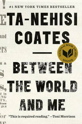 Between the World and Me - Hardcover By Coates, Ta-Nehisi - GOOD