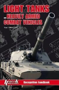 Light Tanks and Heavily Armed Combat Vehicles: Recognition Handbook by Youri...