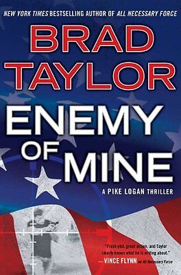 Enemy of Mine: A Pike Logan Thriller by Brad Taylor