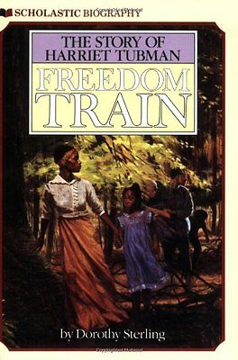 Freedom Train  The Story Of Harriet Tubman By Dorothy Sterling