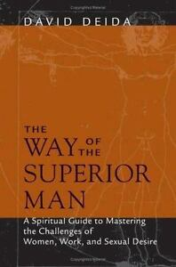 Very Good, The Way of the Superior Man: A Spiritual Guide to Mastering the Chall