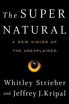 The Super Natural: A New Vision of the Unexplained by Whitley Strieber: New