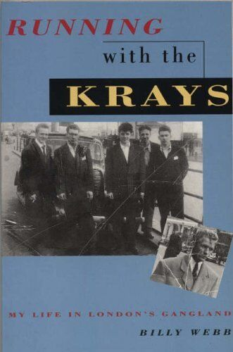 Running with the Krays: My Life in London's Gangland,Billy Webb