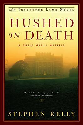 Hushed in Death: An Inspector Lamb Mystery (Inspector Lamb ... by Kelly, Stephen