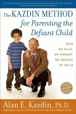 Kazdin Method for Parenting the Defiant Child : With No Pills, No