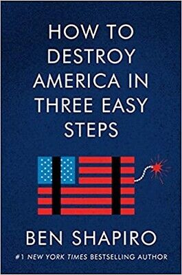 How to Destroy America in Three Easy Steps by Ben Shapiro (2020, Hardcover)