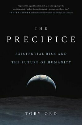 The Precipice: Existential Risk and the Future of Humanity by Toby Ord: Used