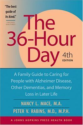 The 36-Hour Day: A Family Guide to Caring for Peop