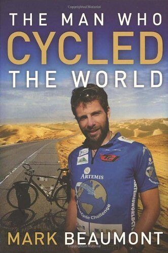 The Man Who Cycled The World,Mark Beaumont