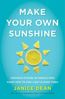 Make Your Own Sunshine by Janice Dean: New