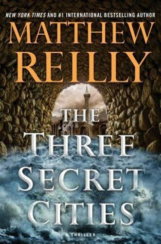 The Three Secret Cities By Matthew Reilly: Used