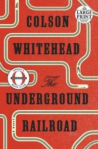 The Underground Railroad: A Novel by Whitehead, Colson