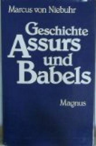 Geschichte Assurs und Babels seit Phul : aus d. Concordanz d. Alten Testaments,