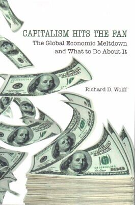 Capitalism Hits the Fan: The Global Economic M... by Wolff,