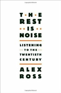 The Rest Is Noise-Alex Ross-Listening to the 20th Century book
