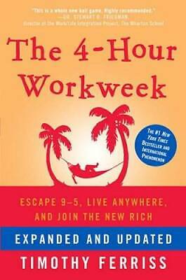The 4-Hour Workweek: Escape 9-5, Live Anywhere, and Join the New Rich - GOOD