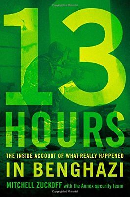 13 Hours  The Inside Account Of What Really Happen