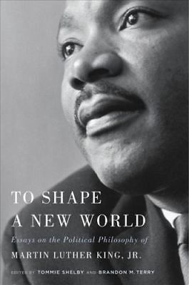 To Shape A New World By Tommie Shelby & Brandon M. Terry