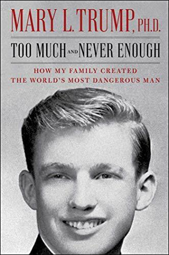 Too Much and Never Enough by Mary L Trump  Hardcover Book Releasing on July 14