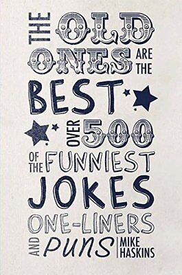 The Old Ones are the Best Jokes: Over 500 of the Funniest One-Liners and