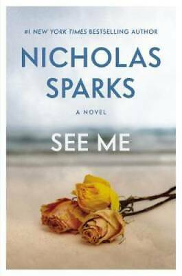 See Me - Hardcover By Sparks, Nicholas - GOOD