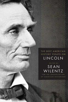 The Best American History Essays on Lincoln by Organization of American
